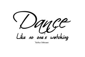 dance like no one's watching