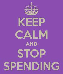 keep calm and stop spending