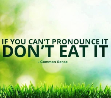 If you can't pronounce it don't eat it